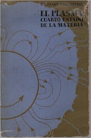 El plasma cuarto estado de la materia: D. A. Frank ...