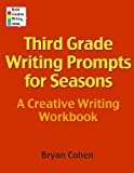 Third Grade Writing Prompts for Seasons, Bryan Cohen, 1479279447