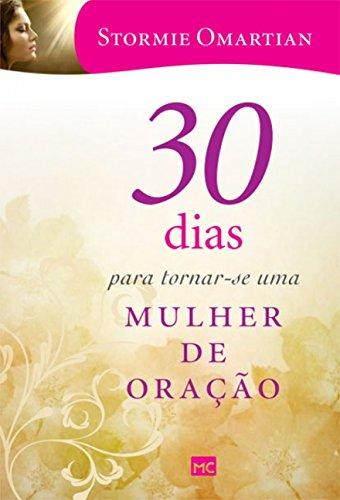 30 Dias Para Tornar - Se Uma Mulher de Oração