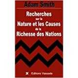 Recherches sur la Nature et les Causes de la Richesse des Nations (Intégrale livres 1 à 5) (French Edition)