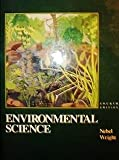 Environmental Science : The Way the World Works, Nebel, Bernard J. and Wright, Richard T., 0132854465