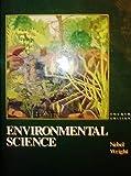 Environmental Science : The Way the World Works, Nebel, Bernard J. and Wright, Richard T., 0132854465
