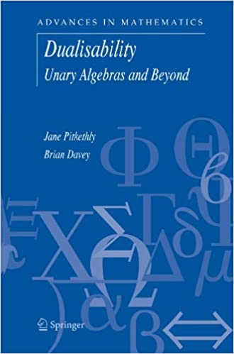 Dualisability: Unary Algebras and Beyond (Advances in