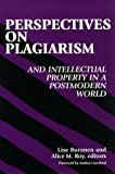 Perspectives on Plagiarism and Intellectual Property in a Postmodern World (1999-04-23)