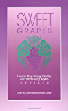 Sweet Grapes: How to Stop Being Infertile and Start Living Again