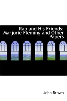 Book Rab and His Friends: Marjorie Fleming and Other Papers