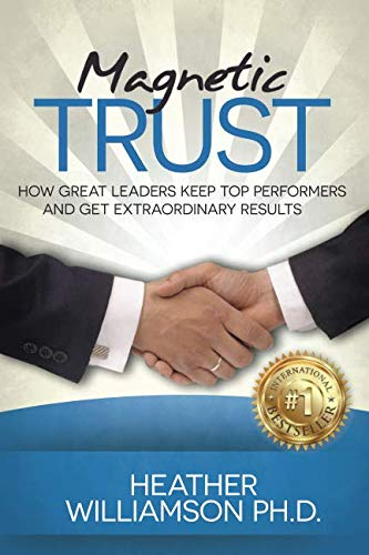 Great Performers - Magnetic Trust: How Great Leaders Keep Top Performers and Get Extraordinary Results