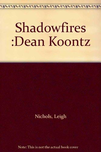 Shadowfires :Dean Koontz (Dean Koontz Shadowfires compare prices)