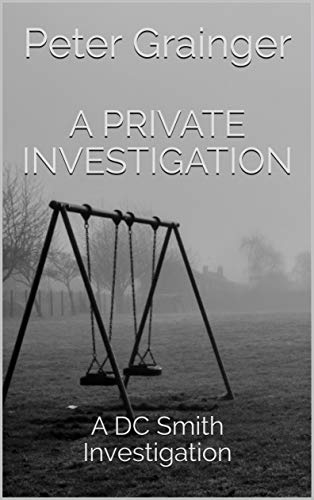A Private Investigation: A DC Smith Investigation (An Accidental Memory In The Case Of Death)