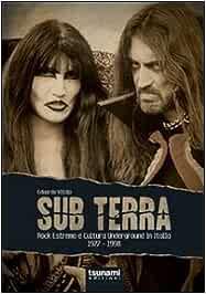 Sub terra. Rock estremo e cultura underground in Italia. 1977-1998 (Le tempeste)