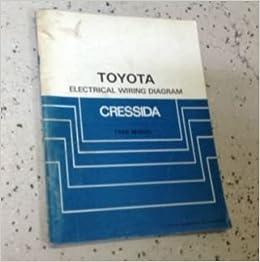 1986 toyota cressida electrical wiring diagram troubleshooting manual ewd  etm: toyota: amazon com: books
