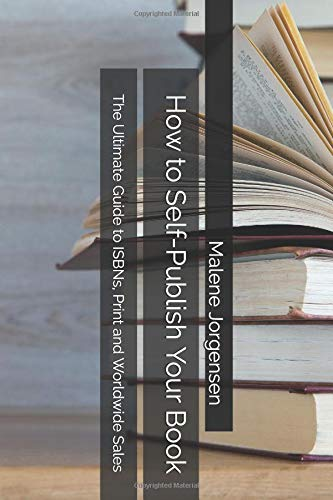 How to Self-Publish Your Book: The Ultimate Guide to ISBNs, Print and Worldwide Sales pdf