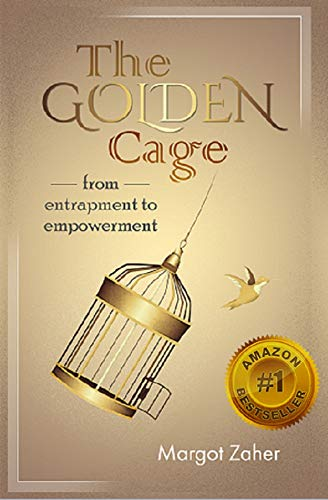 The Golden Cage: From Entrapment to Empowerment by [Zaher, Margot]