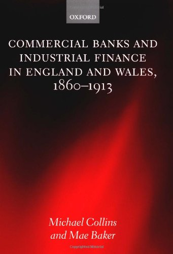 commercial-banks-and-industrial-finance-in-england-and-wales-1860-1913