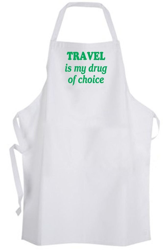 Travel is my drug of choice – Adult Size Apron - Addicted Love Outdoors Travel