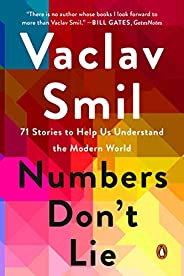 Numbers Don't Lie: 71 Stories to Help Us Understand the Modern World (English Edit