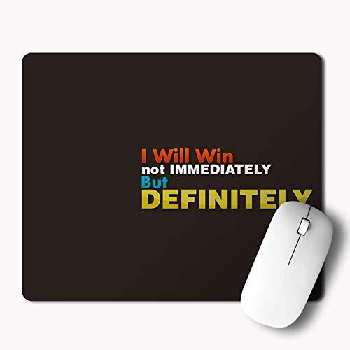 iKraft Inspirational Quotes Mousepad- I Will Win Not Immediately But Definitely Quote Printed Mouse Pad