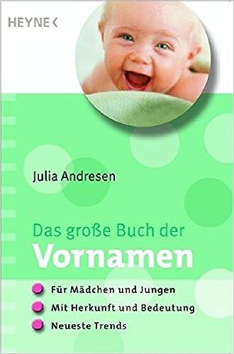 Das Große Buch Der Vornamen Für Mädchen Und Jungen Mit Herkunft