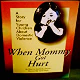 When Mommy Got Hurt, Ilene Lee, Kathy Sylwester, 1558640428