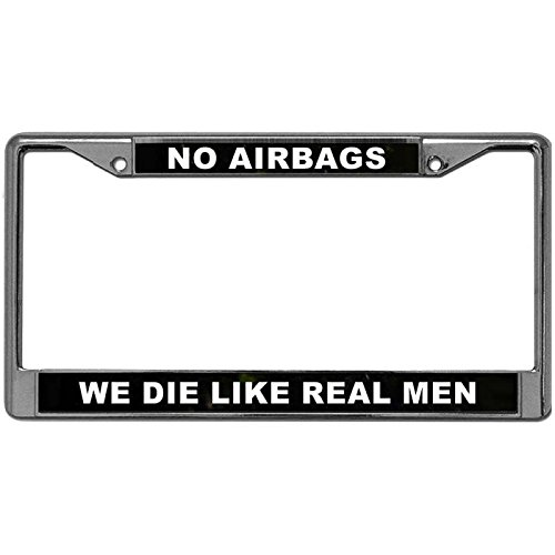 License Plate Frame Metal License Plate Frame NO AIRBAGS WE DIE LIKE REAL MEN License Plate Frame with 2 Holes Screws & Caps Custom Stainless Steel Frame (No Airbags We Die Like Real Man)
