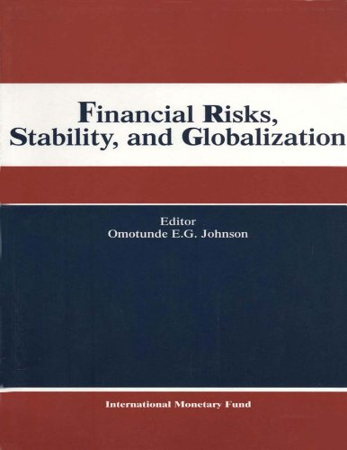 Financial Risks, Stability, and Globalization: Papers Presented at the Eighth Seminar on Central Banking, Washington DC June 5-8 2000 (Bank Management And Financial Services 8th Edition Ebook)