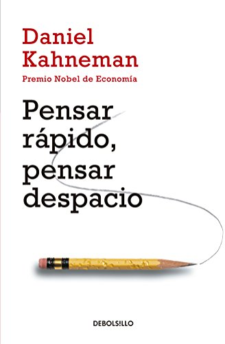 Pensar rápido, pensar despacio / Thinking, Fast and Slow (Spanish Edition)