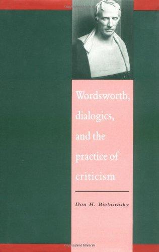 Wordsworth, Dialogics and the Practice of Criticism (Literature, Culture, ()