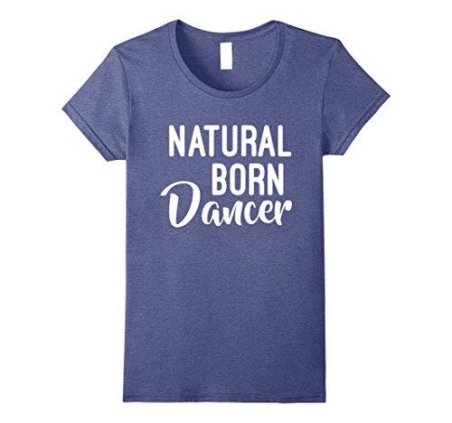 Womens Natural Born Dancer Dance Instructor Arts T-Shirt XL Heather (Dance Naturals Art)