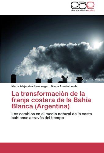 Descargar Libro La Transformacion De La Franja Costera De La Bahia Blanca Ramborger Maria Alejandra