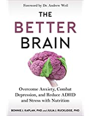 The Better Brain: Overcome Anxiety, Combat Depression, and Reduce ADHD and Stress with Nutrition