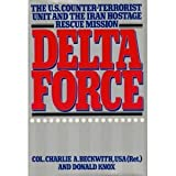 Delta Force, Charlie A. Beckwith and Donald Knox, 0151246572