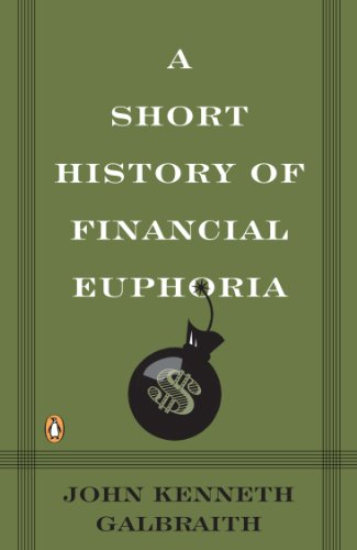 Amazon a short history of financial euphoria penguin a short history of financial euphoria penguin business by galbraith john kenneth fandeluxe Choice Image