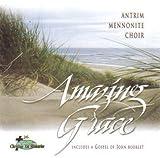 Amazing Grace by Antrim Mennonite Choir (0100-01-01)