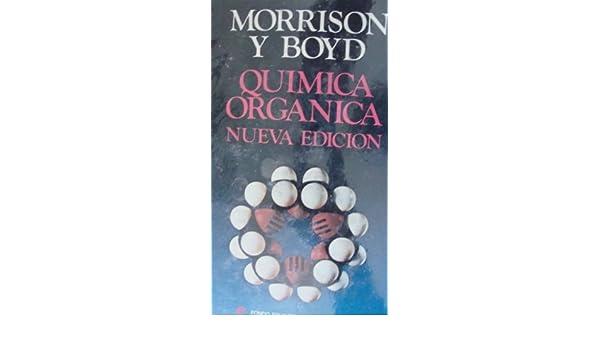 qumica orgnica.robert thornton morrison y robert neilson boyd