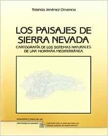 Los paisajes de Sierra Nevada: Cartografia de los sistemas naturales