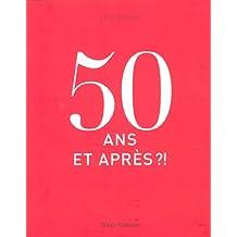 50 ans, et après?!