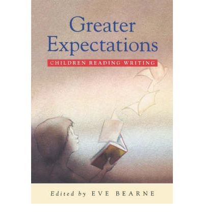 Greater Expectations Children Reading Writing Author Eve Bearne