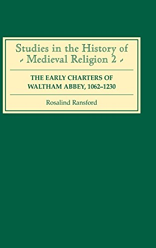 The Early Charters of the Augustinian Canons of Waltham Abbey, Essex 1062-1230 (Studies in the History of Medieval Religion)