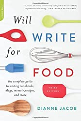 By Dianne Jacob - Will Write for Food: The Complete Guide to Writing Cookbooks, Blo (Third Edition) (2015-07-29) [Paperback]