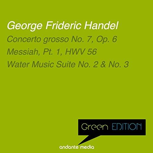 Green Edition - Handel: Concerto grosso No. 7, Op. 6 & Water Music, Suites Nos. 2 & 3