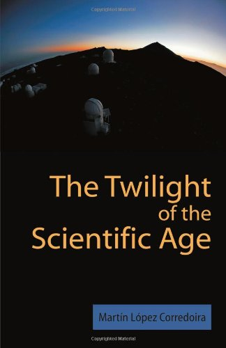 Book: The Twilight of the Scientific Age by Martín López Corredoira, Ph.D