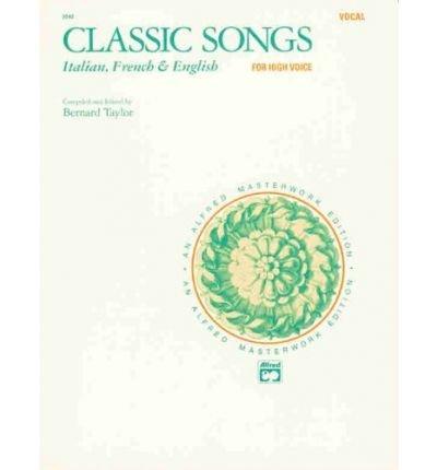 Classic Songs -- Italian, French & English: High Voice (French, Italian, English Language Edition) (Paperback)(English / French) - - Classic Songs Cover