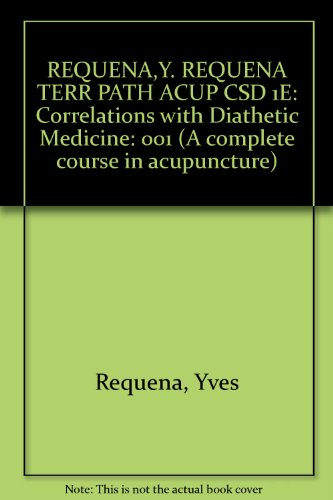 001: Terrains and Pathology in Acupuncture (A Complete course in acupuncture)