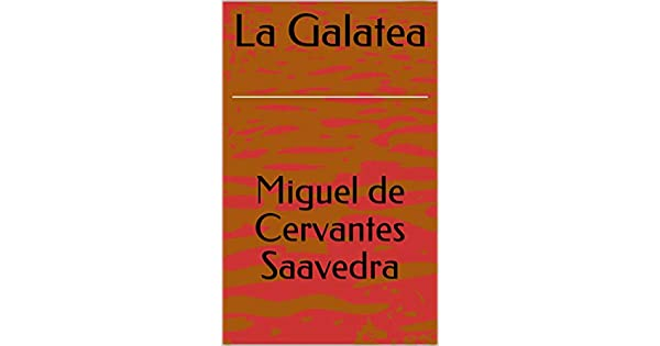 La Galatea eBook: Miguel de Cervantes Saavedra: Amazon.com.mx: Tienda Kindle
