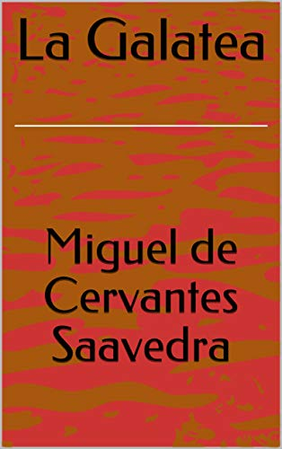 La Galatea eBook: Miguel de Cervantes Saavedra: Amazon.com ...