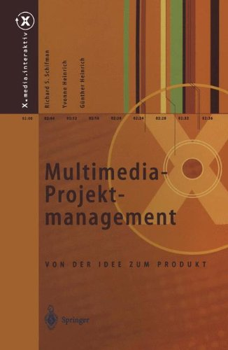 Multimedia-Projektmanagement: Von der Idee zum Produkt (X.media.interaktiv)