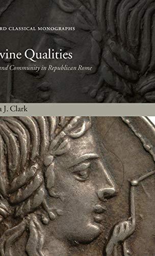 DIVINE QUALITIES OCM C: Cult and Community in Republican Rome (Oxford Classical Monographs) Anna J. Clark