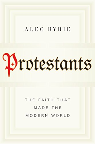 Protestants: The Faith That Made the Modern World (Difference Between Jehovah Witness Bible And Christian Bible)