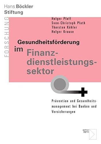 Gesundheitsförderung im Finanzdienstleistungssektor: Prävention und Gesundheitsmanagement bei Banken und Versicherungen