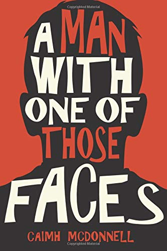 A Man With One of Those Faces (The Dublin Trilogy, Band 1)